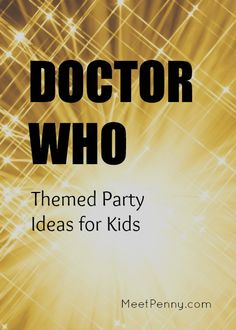 Awesome. The kids will love these Doctor Who themed party ideas. Can't wait to try the recipes.