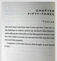 """""""I suppose a fire that burns that bright isn't supposed to last"""" -Tobias *crying*"""