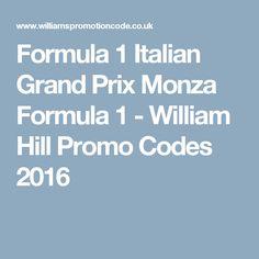 Formula 1 Italian Grand Prix Monza Formula 1 - William Hill Promo Codes 2016