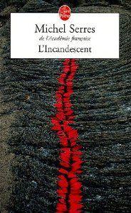 L'incandescent, Michel Serres
