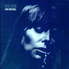 What is there to say about Joni Mitchell's Blue album that hasn't been said already? Blue was the work of Joni Mitchell at her peak. It was an open diary pouring out her bleeding heart, her sorrow and her sadness.… Read more → Music Albums, Music Songs, Music Videos, Music Stuff, Music Lyrics, Joni Mitchell Albums, Era Album, Astrud Gilberto, A Case Of You