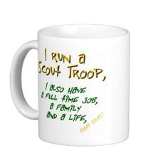 I SO need this!!!!  Scout Leader Mug