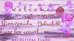 Welcome beloved souls, Καλωσορίσατε αγαπημένες ψυχές, bienvenida almas queridas, faire bon accueil, dobrodošli.   #Welcome #beloved #souls, #Καλωσορίσατε #αγαπημένες #ψυχές, #bienvenida #almas #queridas, #faire #bon #accueil, #dobrodošli. Archetypal Flame Αρχέτυπη Φλόγα - Google+