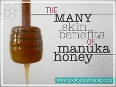 Manuka honey is renowned for its natural antibacterial and healing properties. It also helps keep skin clear, firm, and hydrated. It makes the perfect, 1-ingredient face mask.
