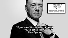 Quote of House of Cards Star Kevin Spacey #houseofrebels #quote #kevin #spacey