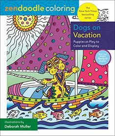 Zendoodle Coloring: Dogs on Vacation: Puppies at Play to Color and Display – Book Library