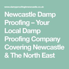 Newcastle Damp Proofing � Your Local Damp Proofing Company Covering Newcastle & The North East