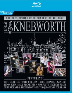 Live at Knebworth 1990 - Releasing on DVD & Blue Ray - March 2015,  Featuring:  Eric Clapton, Phil Collins. Dire Straits, Genesis, Elton John, Paul McCartney, Pink Floyd, Robert Plant, Cliff Richards & The Shadows, Status Quo & Tears For Fears.  I'll be waiting for this one.