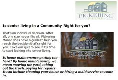 http://pickeringmanor.org/senior-living-community-right-for-you - Is senior living in a Community Right for you? Pickering Manor does have a guide to help you reach the decision that's right for you. Take our quiz to see if it's time to start looking into senior living