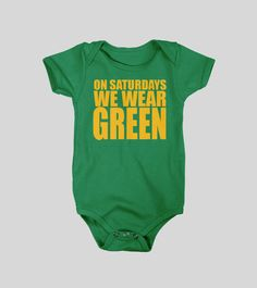 """""""On Saturdays we wear green"""" baby onesie // Perfect for watching Baylor games with your future Bear!"""