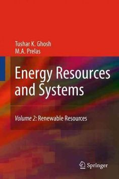 This second volume of Energy Resources and Systems is focused on renewable energy resources. Renewable energy mainly comes from wind, solar, hydropower, geothermal, ocean, bioenergy, ethanol and hydro