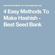 4 Easy Methods To Make Hashish - Best Seed Bank