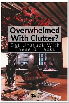 Overwhelmed With Clutter? Get Unstuck With These 8 Hacks | You want a space that feels right, but you dread going through all your stuff. Click through for 8 hacks you've probably never heard of before. Let's get you out of the overwhelm & on your way to a tidy home!