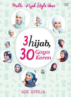 Multi-Hijab Style Ideas: 3 Hijab 30 Gaya Keren by Ade Aprilia