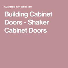 Building Cabinet Doors - Shaker Cabinet Doors