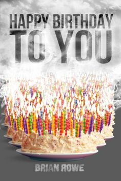 """Happy Birthday to You"" by Brian Rowe Birthday Wishes Funny, Birthday Posts, Happy Birthday Pictures, Happy Birthday Funny, Happy Birthday Messages, Happy Birthday Quotes, Birthday Love, Happy Birthday Greetings, Birthday Memes"