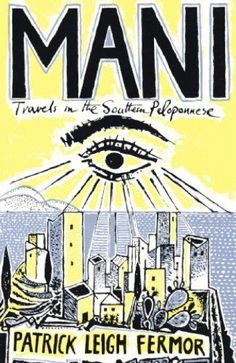 Mani by Patrick Leigh Fermor. $9.36. Author: Patrick Leigh Fermor. 340 pages. Publisher: John Murray (October 28, 2010)