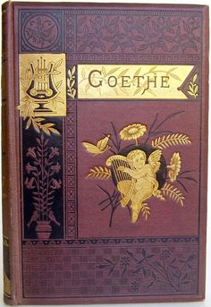 The Poems of Goethe, Translated in the Original Metres by Edgar Alfred Browning,  New York: Hurst & Co., 1881. reprint - Beautiful Antique Books