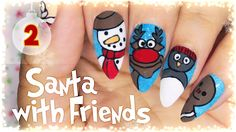 2. Santa with Friends nail art | Advent Calendar 2016