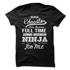 Nurse Educator  - #christmas gift #homemade gift. THE BEST  => https://www.sunfrog.com/LifeStyle/Nurse-Educator-.html?id=60505
