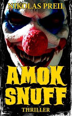 Amok Snuff: Thriller eBook: Nikolas Preil: Amazon.de: Kindle-Shop