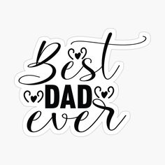 Father's Day Stickers, Best Dad, Fathers Day, Dads, Prints, Father's Day, Fathers