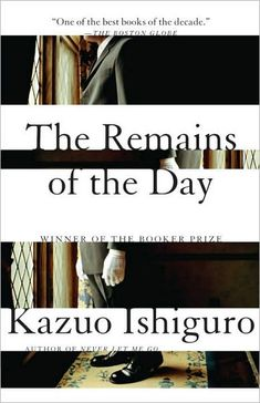 Kazuo Ishiguro  This modern classic has been made into a movie, starring Anthony Hopkins in the main role.