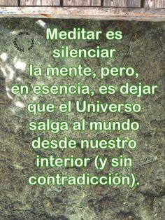 ... Meditar es silenciar la mente, pero, en esencia, es dejar que el Universo salga al mundo desde nuestro interior (y sin contradicción). Victor Nishio Yasuoka-