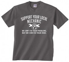 c46fde7b Support Your Local Mechanic funny t shirt gift auto boat rv diesel truck  mechanic handyman comedy