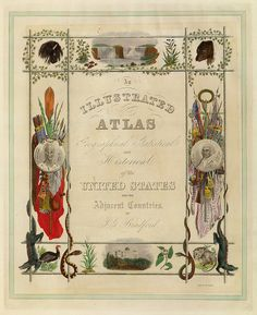 An Illustrated Atlas, Geographical, Statistical, And Historical, Of The United States And The Adjacent Countries 1838 by peacay, via Flickr