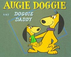 Augie Doggie and Doggie Daddy are Hanna-Barbera cartoon characters who debuted on The Quick Draw McGraw Show and appeared in their own segm. Cartoon Photo, Cartoon Tv, Vintage Cartoon, Vintage Tv, Vintage Items, Classic Cartoon Characters, Classic Cartoons, Old School Cartoons, Cool Cartoons