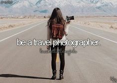 This would be a dream and if I got paid for it even better love travelling love photography