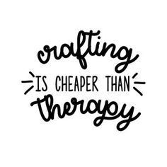 Silhouette Design Store: crafting is cheaper than therapy Craft Room Signs, Craft Room Decor, Sign Quotes, Funny Quotes, Funny Sewing Quotes, Craft Quotes, Creativity Quotes, Cricut Tutorials, Cricut Ideas