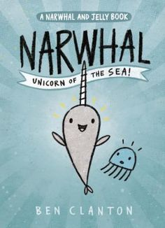 Narwhal: Unicorn Of The Sea  (Book) : Clanton, Ben : Narwhal is a happy-go-lucky narwhal. Jelly is a no-nonsense jellyfish. The two might not have a lot in common, but they do they love waffles, parties and adventures. Join Narwhal and Jelly as they discover the whole wide ocean together. A wonderfully silly early graphic novel series featuring three stories. In the first, Jelly learns that Narwhal is a really good friend. Then Narwhal and Jelly form their own pod of awesomeness with their…