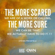 To move forward in life and become who we are meant to be, we have to pursue our callings with gusto. While that can often seem like an insurmountable task, author Steven Pressfield says just sitting down and getting started on your dream, no matter how small the task, will work wonders. Hear best-selling author Steven Pressfield's simple—and direct—piece of advice. Great Quotes, Quotes To Live By, Me Quotes, Motivational Quotes, Inspirational Quotes, Famous Quotes, Steven Pressfield, Super Soul Sunday, Thought Provoking