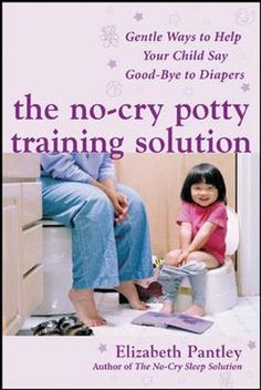 The No-Cry Potty Training Solution: Gentle Ways to Help Your Child Say Good-Bye to Diapers (Pantley): Elizabeth Pantley: Amaz. Potty Training Books, Toddler Potty Training, Toilet Training, Best Potty, Sleep Solutions, Parenting Books, Gentle Parenting, Parenting Tips, Baby Center