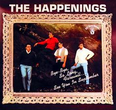 """""""The Happenings (Bye-Bye, So Long,Farewell…See You In September"""" (1966, B.T. Puppy).  Their first LP."""