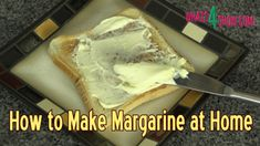 In today's episode we're looking at how to make margarine at home. Margarine has had a bad rap from the start with some uneducated people even saying that it. Butter Recipe, Vegetarian Eggs, Food Facts, Food Videos, Meal Prep, Cooking Recipes, Meals, Taste Recipe
