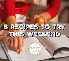 Believe us, you're going to want to set aside a little time in the kitchen this weekend to make these recipes! | Fit Bottomed Eats