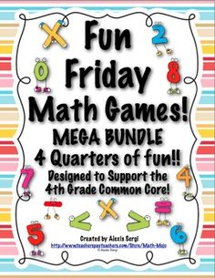 Fun Friday Math Games - Make Friday fun again! This packet contains 40 weeks of fun Friday math games. All games are aligned to the 4th grade Common Core Standards!  On sale 3/30 - 3/31$