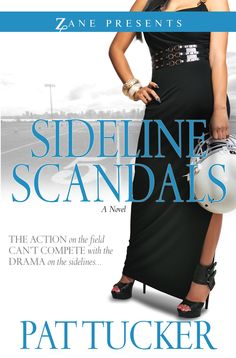 Sideline Scandals - Sasha Davenport is riding her popular Football Widows social club all the way to the top. She's got the look, the high-profile job and a glamorous public image that belies all her salacious activities. The one thing that eludes her is the star player she needs to complete the cast of her made-for-reality TV life.