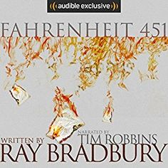 """Another must-listen from my #AudibleApp: """"Fahrenheit 451"""" by Ray Bradbury, narrated by Tim Robbins."""