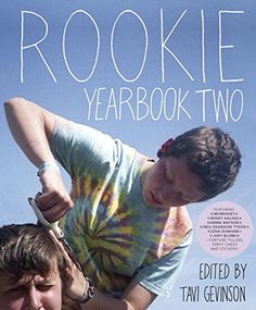 Rookie Yearbook Two by Tavi Gevinson http://www.amazon.com/dp/1595148272/ref=cm_sw_r_pi_dp_PMMovb1Q9PKN1