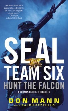 SEAL Team Six: Hunt the Falcon by Don Mann