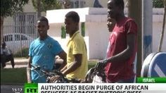 #African refugees purged in Israel as 'infiltrators'