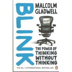 Blink: The Power of Thinking Without Thinking: Malcolm Gladwell: Books Malcolm Gladwell, Good Books, Books To Read, My Books, Blink Book, Cognitive Behavior, Management Books, Trust Your Instincts, Personal Development Books