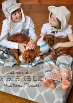 Cozy kids in Pajama Pants featuring Fair Isle fabrics from Hawthorne Threads