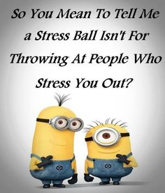 。◕‿◕。 Funny Minions stress ball. See my Minions pins https://www.pinterest.com/search/my_pins/?q=minions - Michael Eric Berrios DJMC -