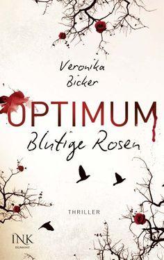 Optimum, Band 01: Blutige Rosen von Veronika Bicker http://www.amazon.de/dp/3863960440/ref=cm_sw_r_pi_dp_PEKywb1XEZYH1