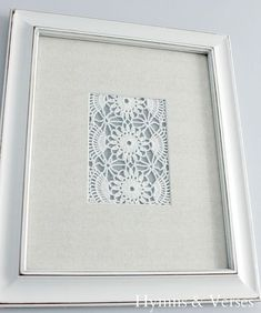 DIY Vintage Doily Art. I could do this with all of my grandma's that she made